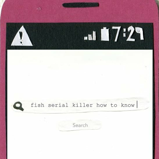 Illustration of a cell phone open to a search bar with the words: fish serial killer how to know