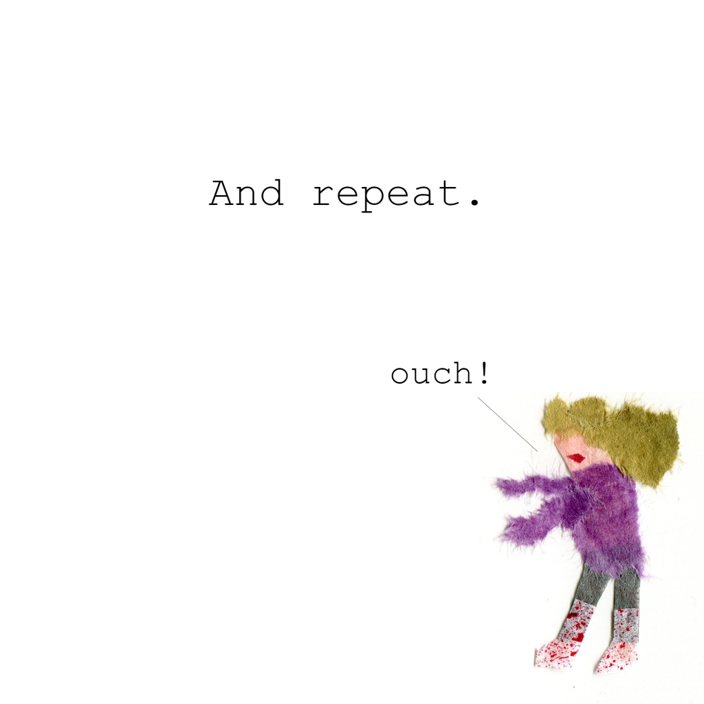 And repeat.  Illustration of a woman saying ouch!