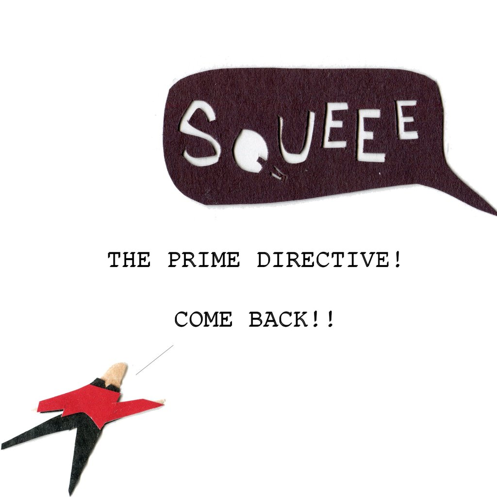 The crew runs off saying SQUEEE! Picard: THE PRIME DIRECTIVE! COME BACK!