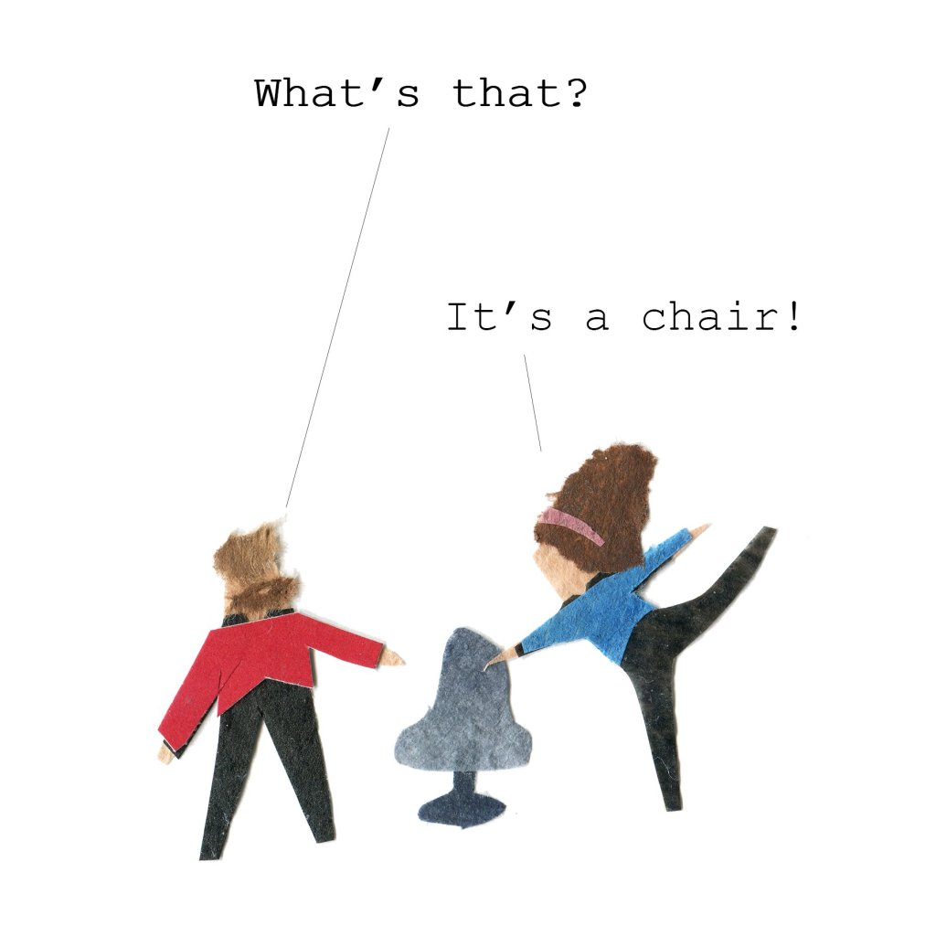 Riker and Deanna stand by a chair. Riker: what's that? Deanna: it's a chair.