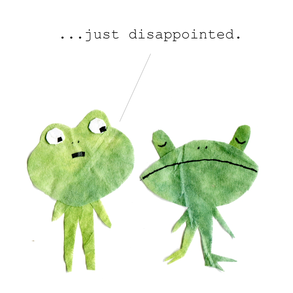 "Two badly drawn frogs: ""...just disappointed."""