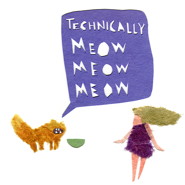 "The cat responds, ""Technically MEOW MEOW MEOW"""