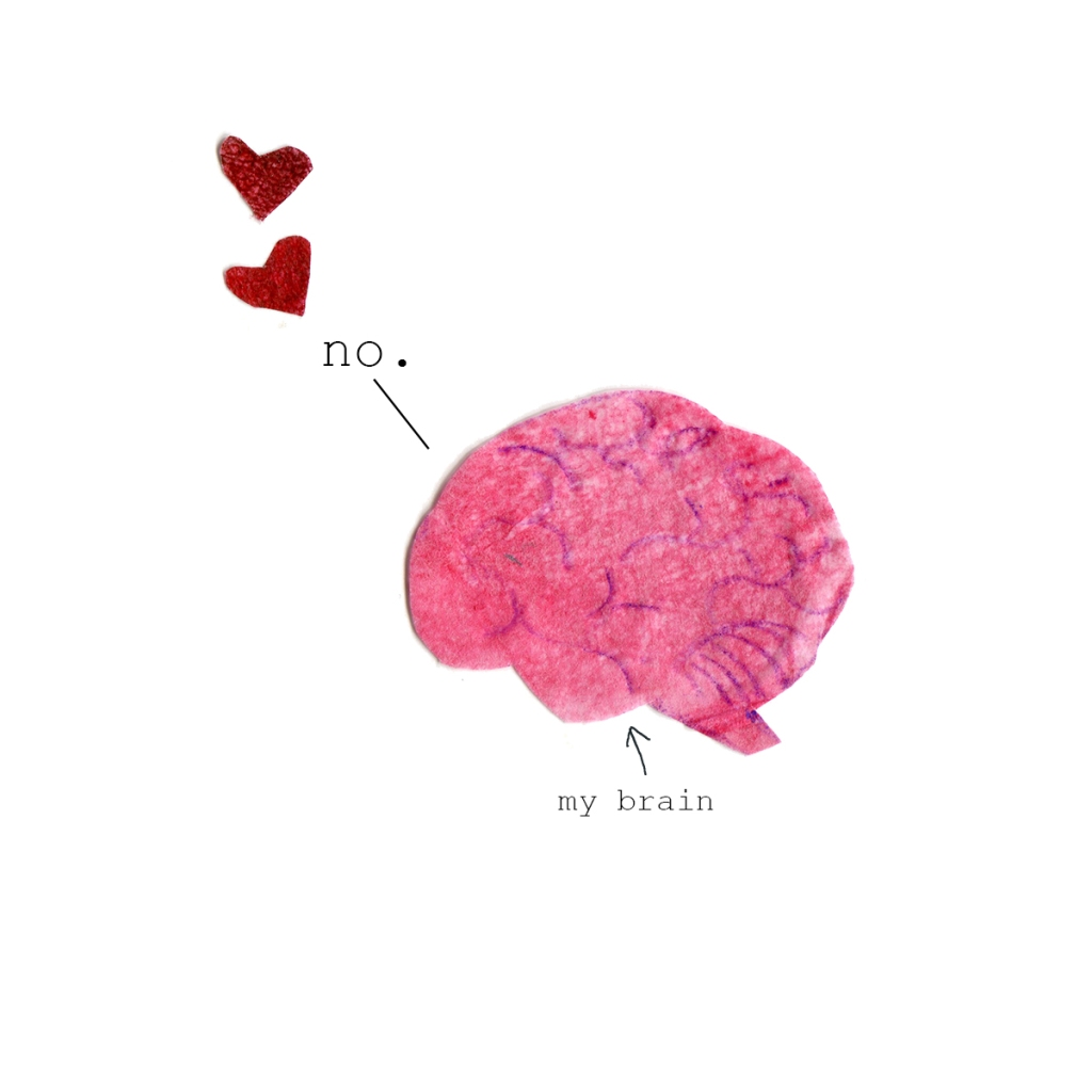 "Illustration labeled ""my brain"", saying ""no."" with hearts."